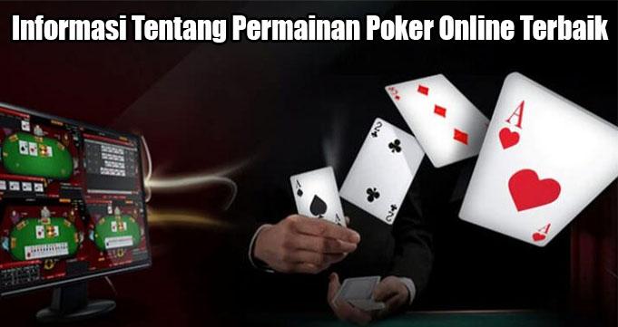 Informasi Tentang Permainan Poker Online Terbaik
