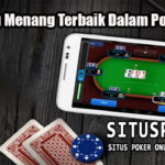 3 Peluang Menang Terbaik Dalam Poker Online