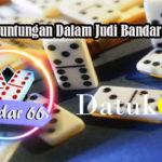Fakta Keuntungan Dalam Judi Bandar66 Online