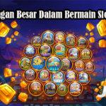 Keuntungan Besar Dalam Bermain Slot Online Resmi